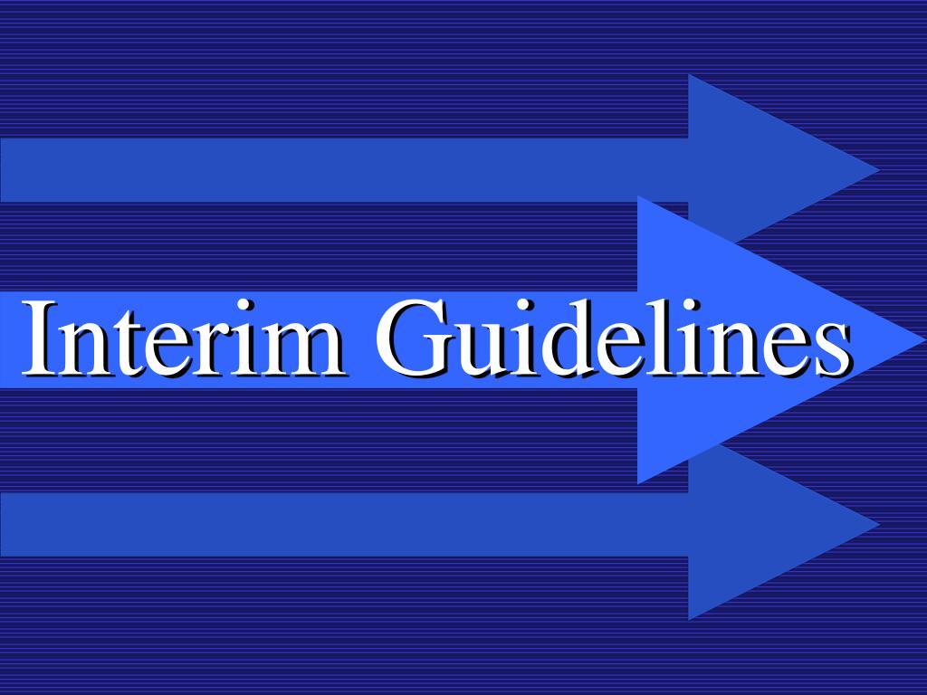 Interim Guidelines