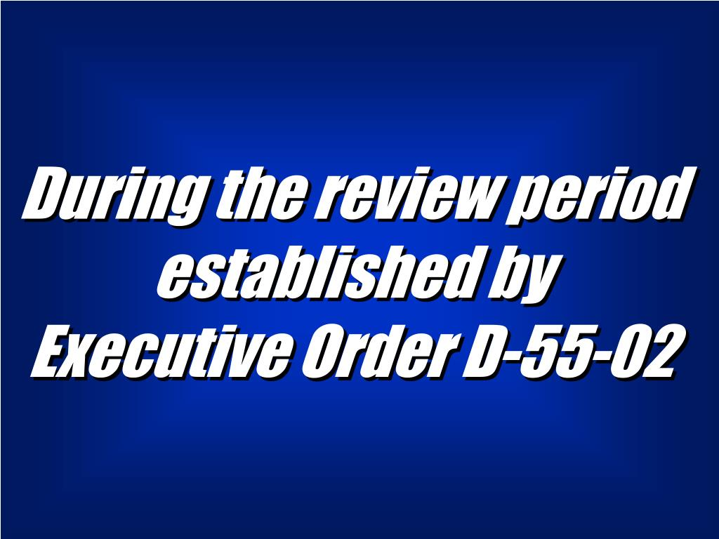 During the review period  established by