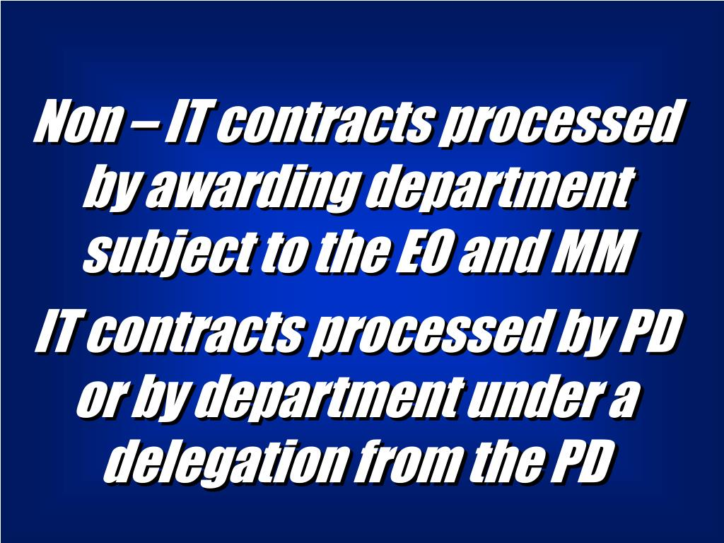 Non – IT contracts processed by awarding department subject to the EO and MM