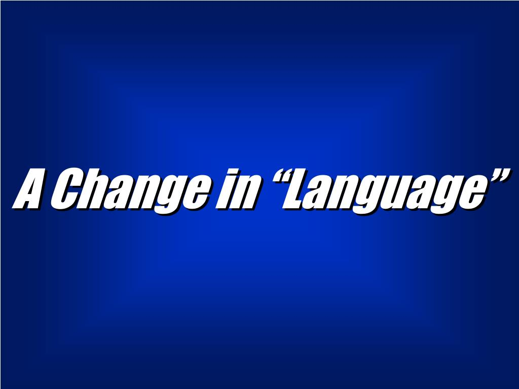 """A Change in """"Language"""""""