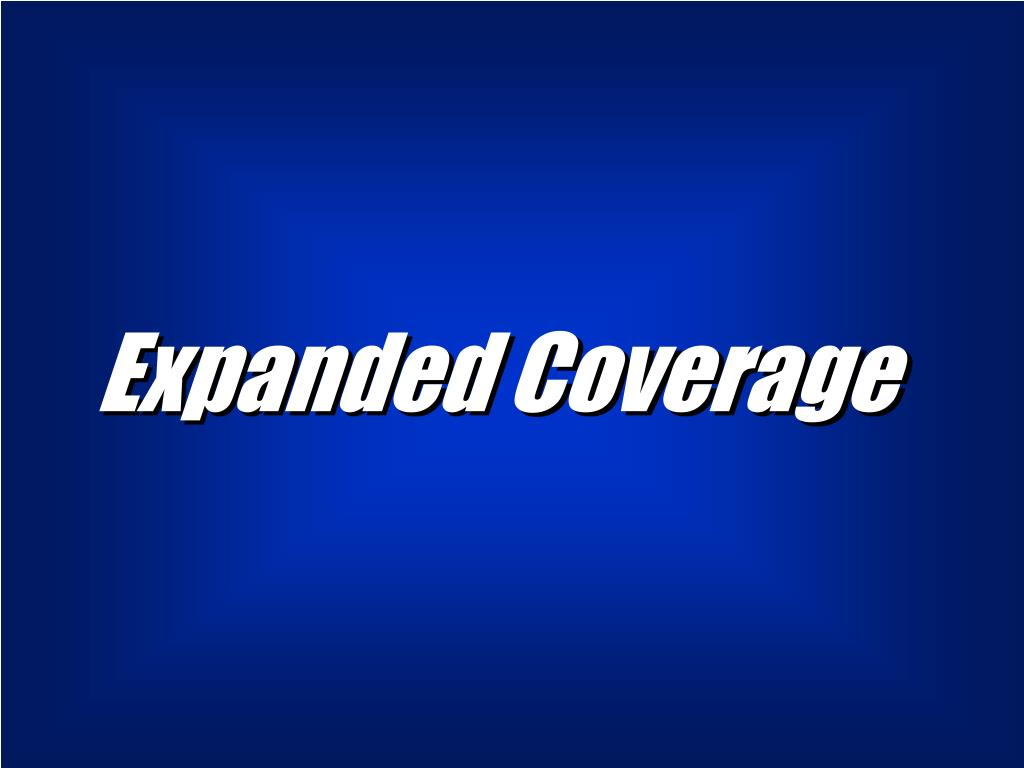 Expanded Coverage