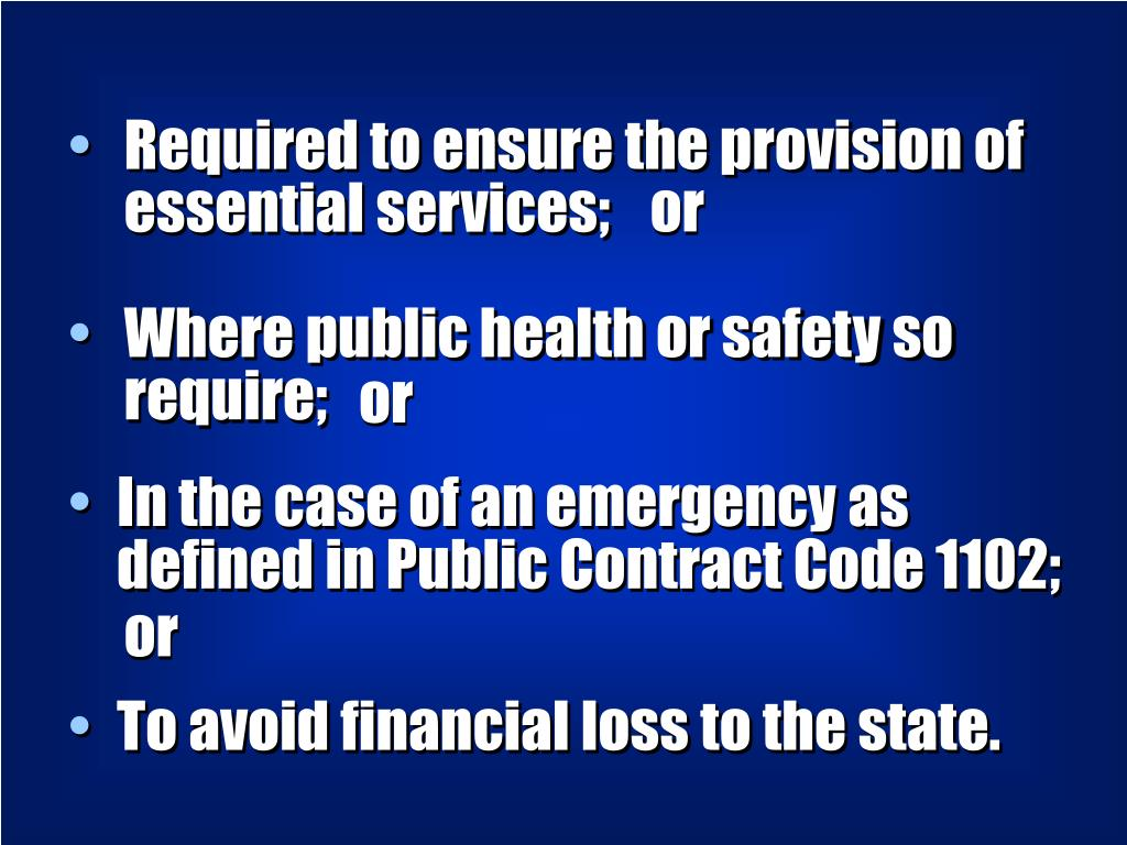 Required to ensure the provision of essential services;