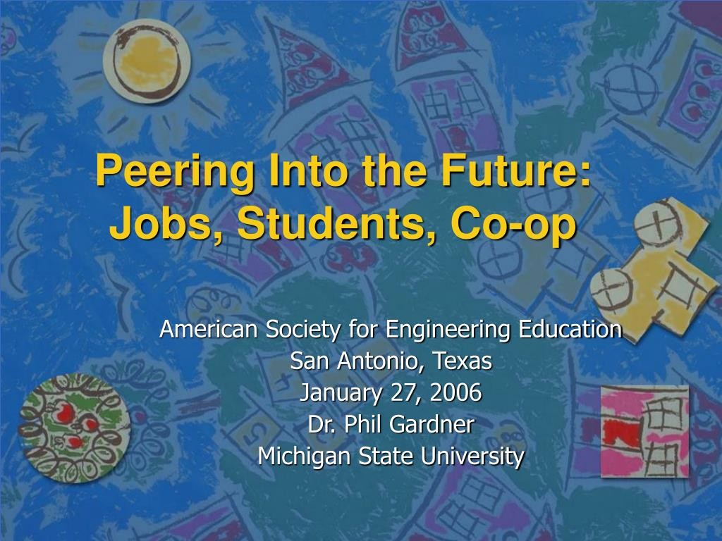 Peering Into the Future: Jobs, Students, Co-op