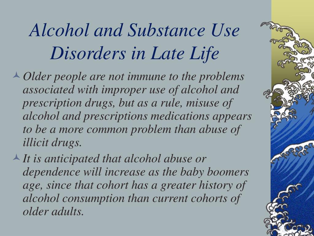 Alcohol and Substance Use Disorders in Late Life