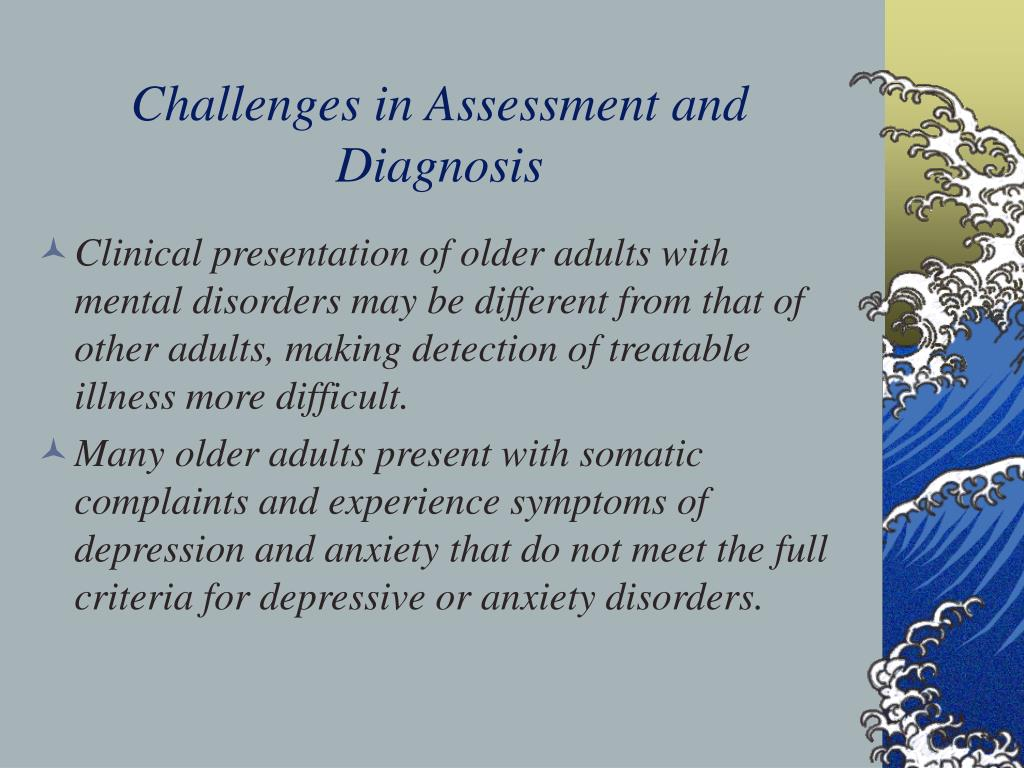 Challenges in Assessment and Diagnosis