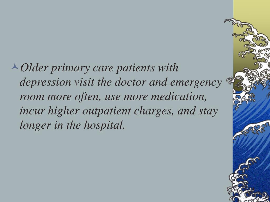 Older primary care patients with depression visit the doctor and emergency room more often, use more medication, incur higher outpatient charges, and stay longer in the hospital.