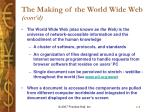 the making of the world wide web cont d