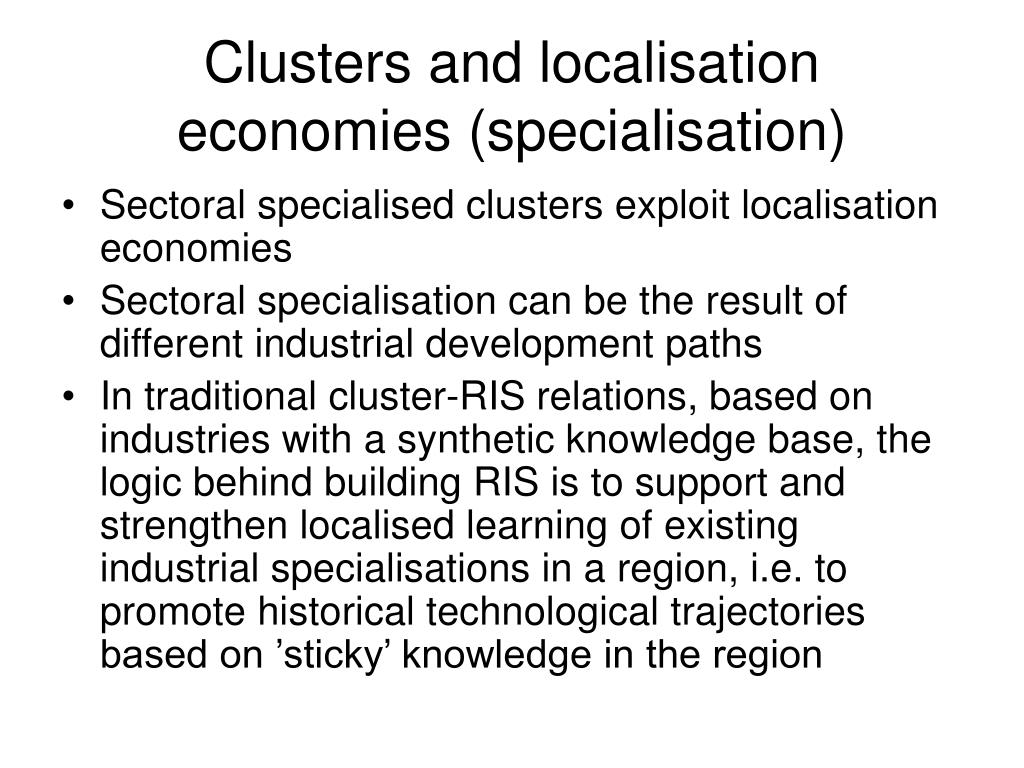 Clusters and localisation economies (specialisation)
