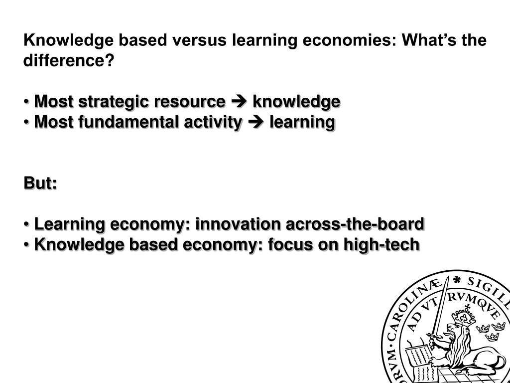 Knowledge based versus learning economies: What's the difference?