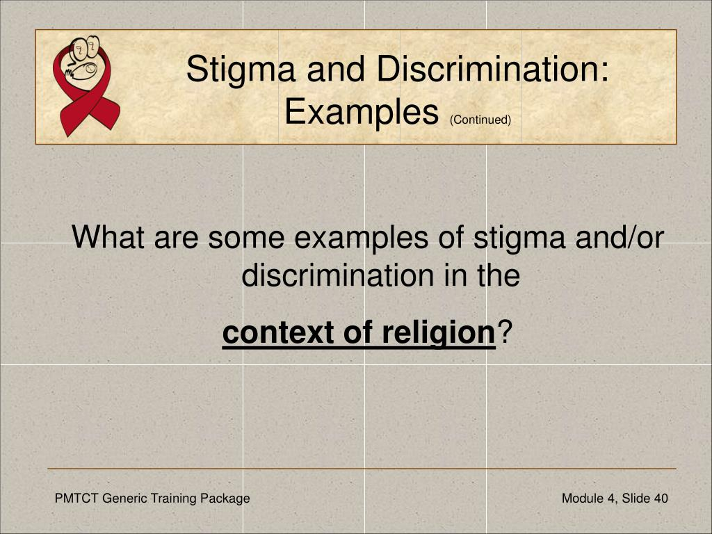 Stigma and Discrimination: Examples