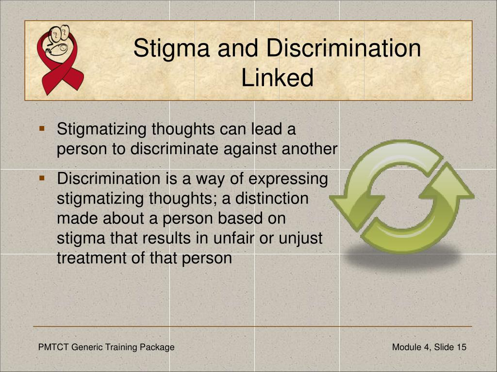 Stigma and Discrimination Linked