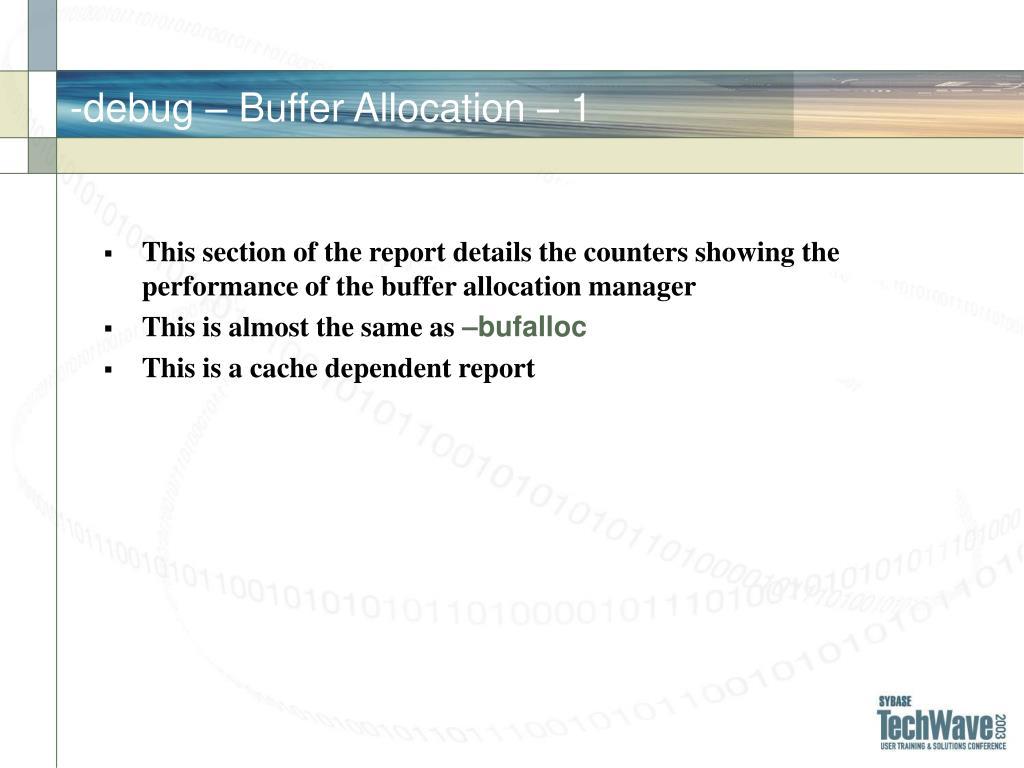 -debug – Buffer Allocation – 1