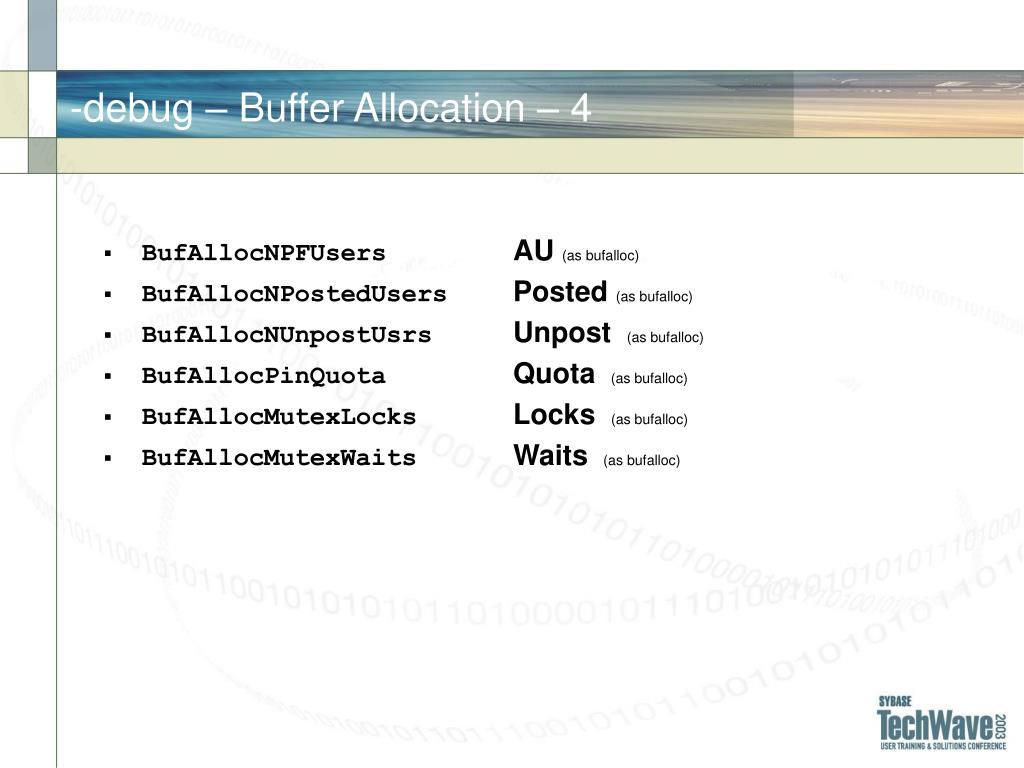 -debug – Buffer Allocation –
