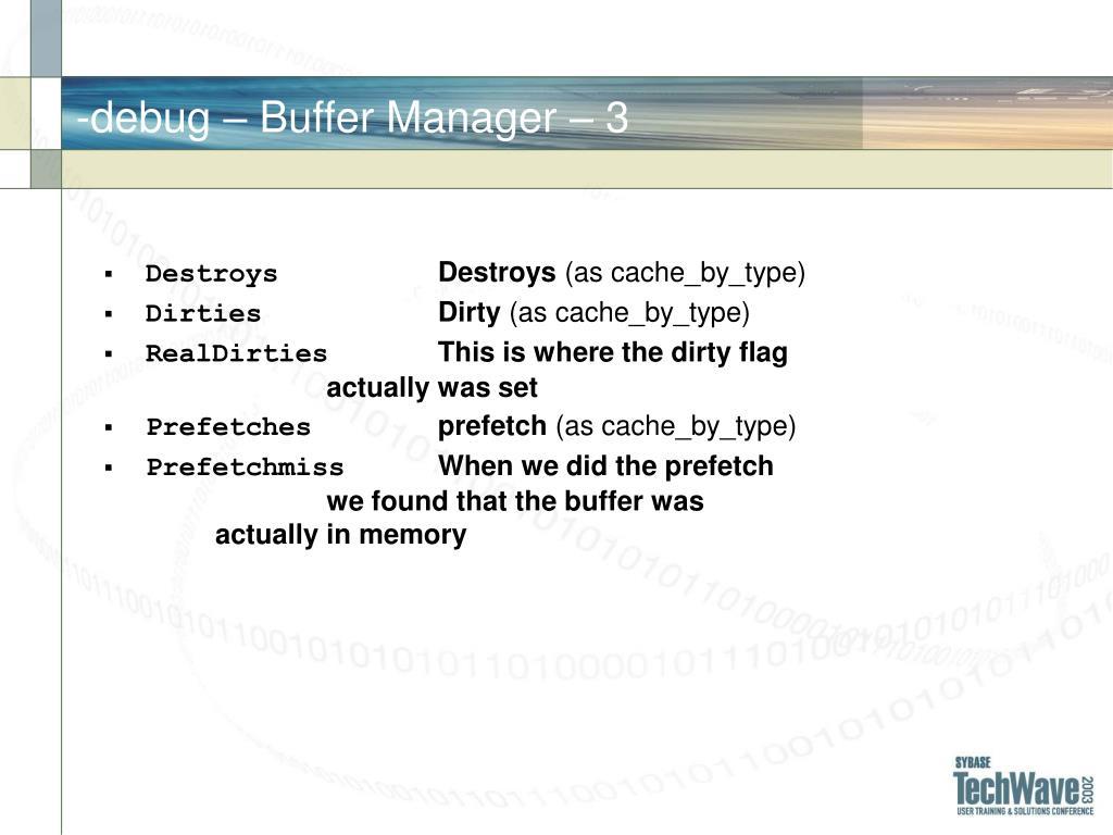-debug – Buffer Manager – 3