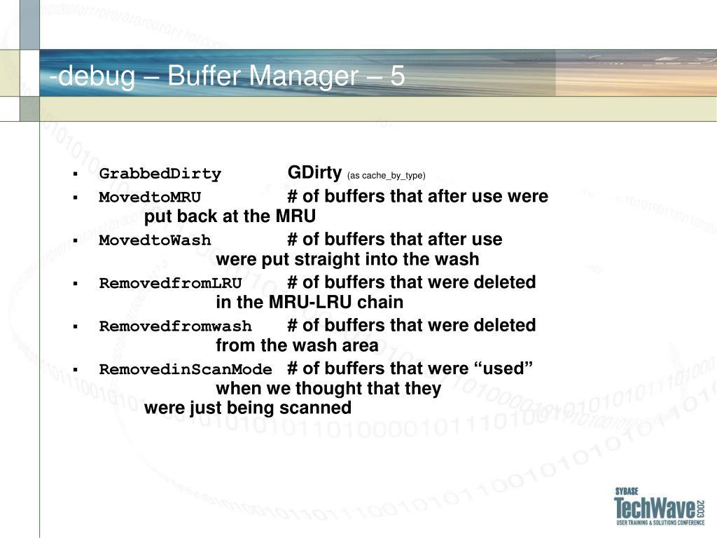 -debug – Buffer Manager –