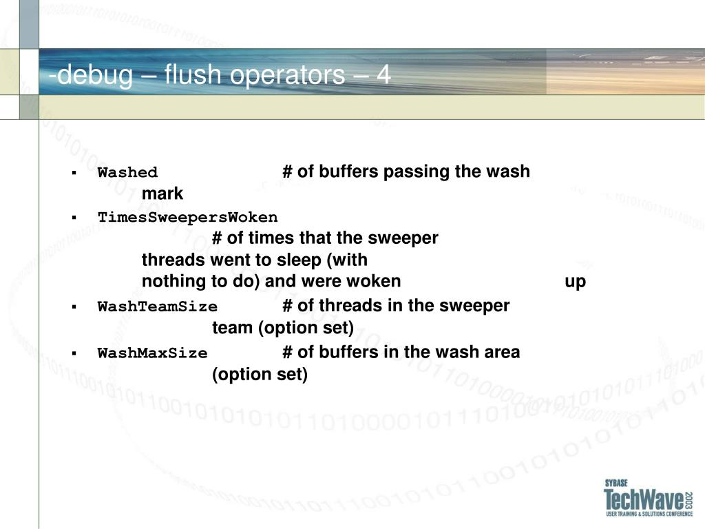 -debug – flush operators –