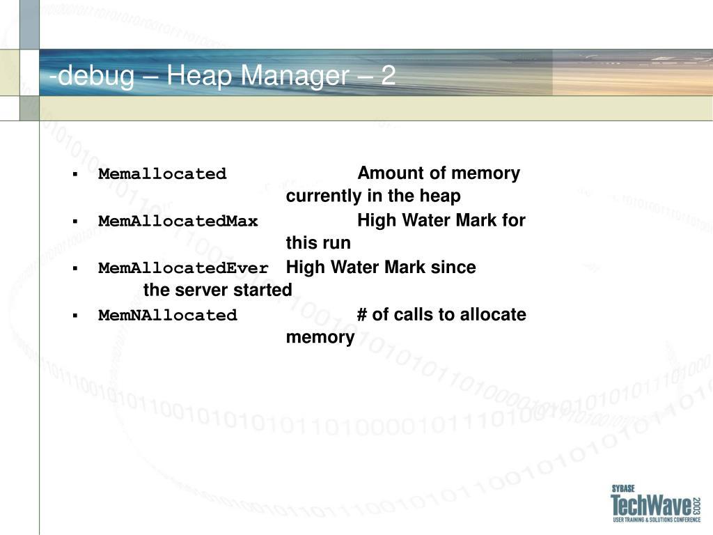 -debug – Heap Manager –