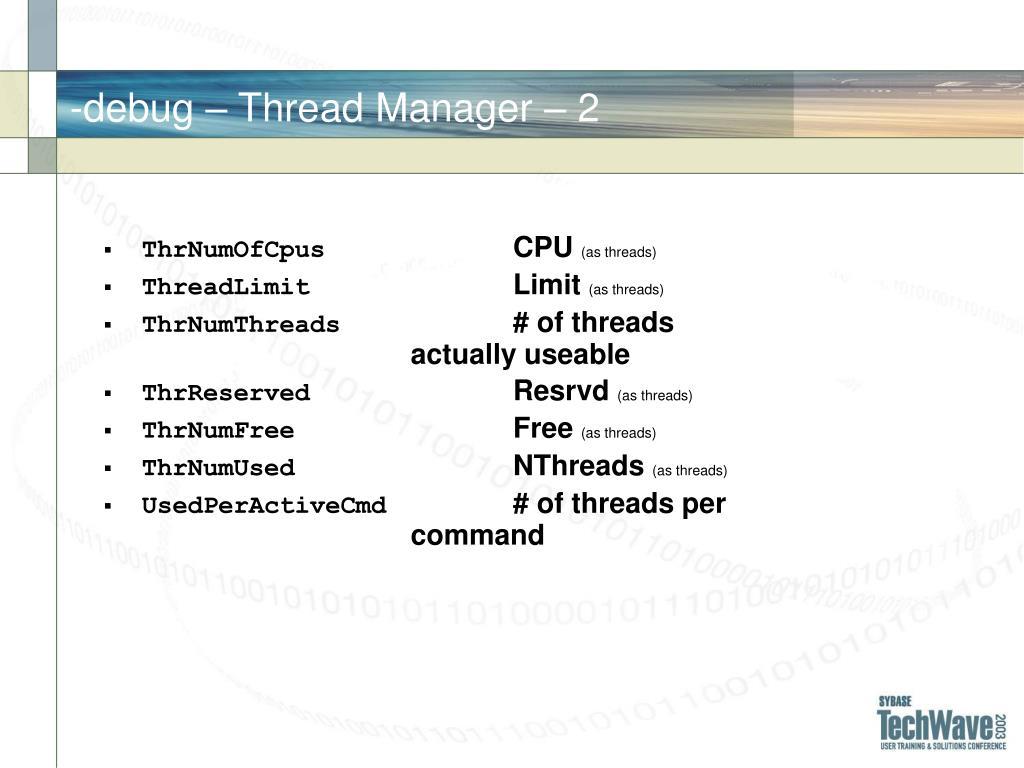-debug – Thread Manager –