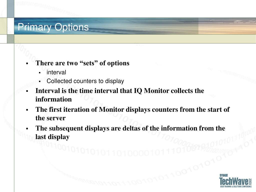 Primary Options