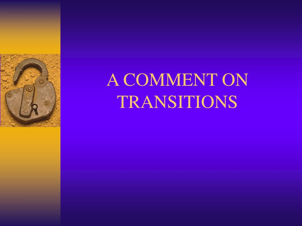 A COMMENT ON TRANSITIONS