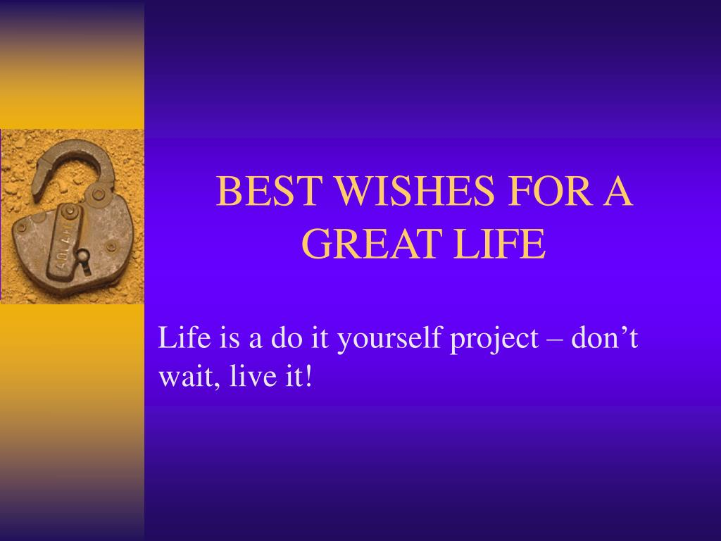 BEST WISHES FOR A GREAT LIFE
