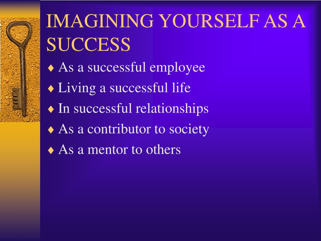 IMAGINING YOURSELF AS A SUCCESS