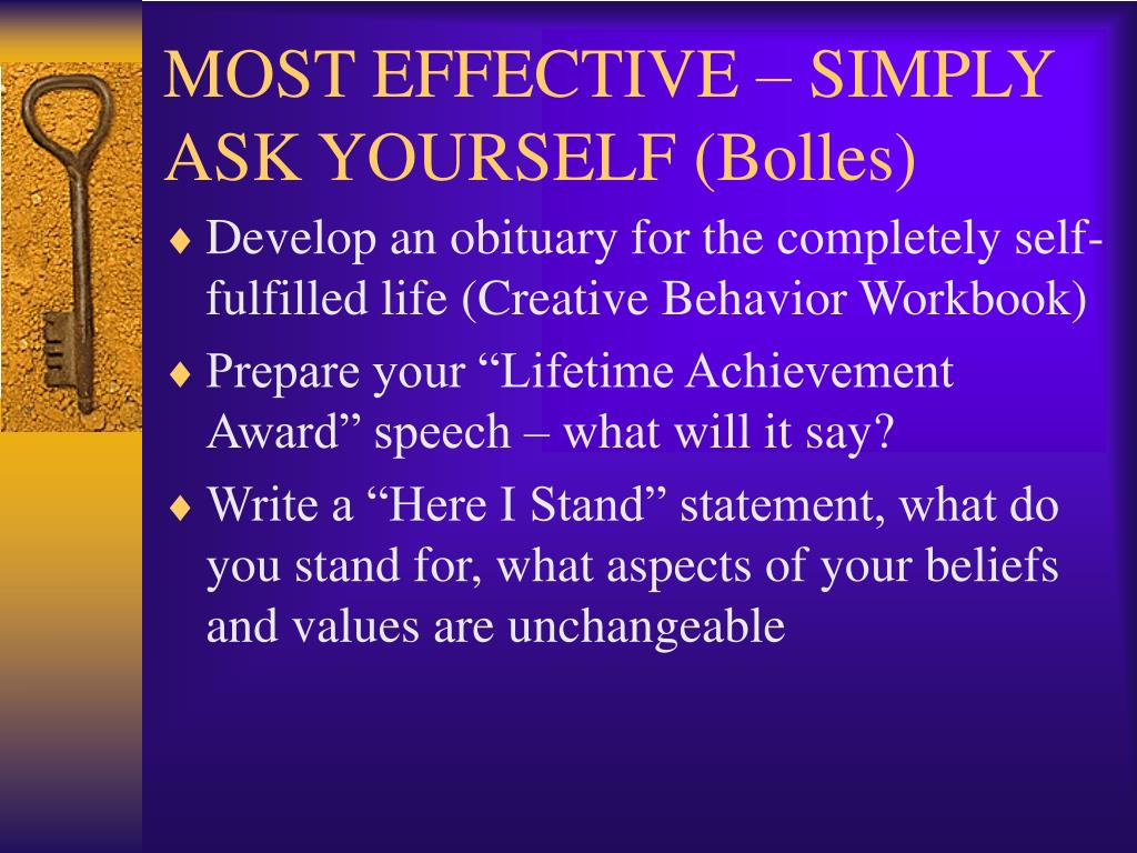 MOST EFFECTIVE – SIMPLY ASK YOURSELF (Bolles)