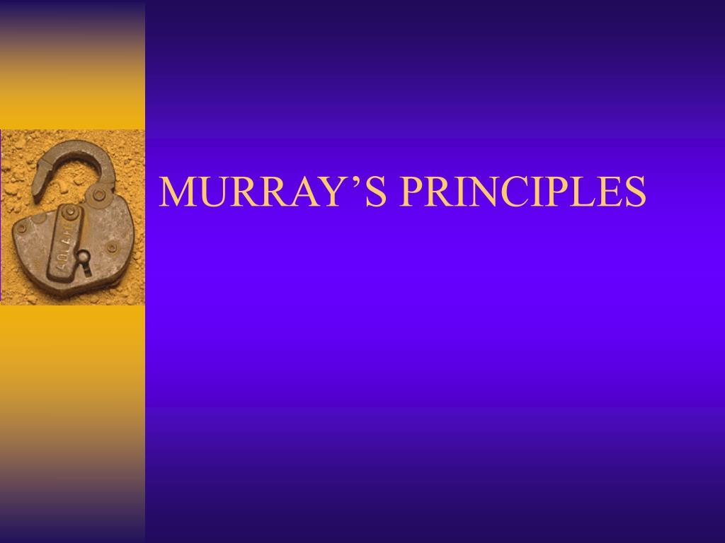 MURRAY'S PRINCIPLES