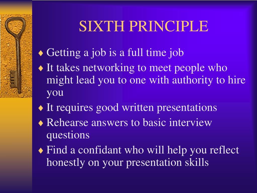 SIXTH PRINCIPLE