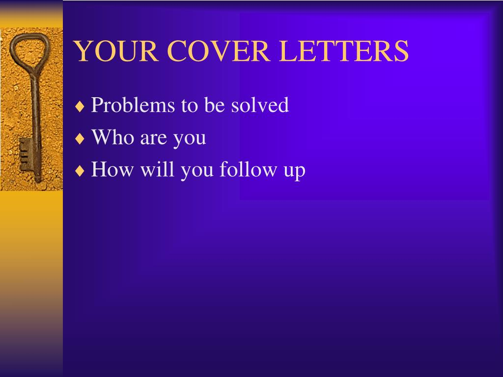 YOUR COVER LETTERS