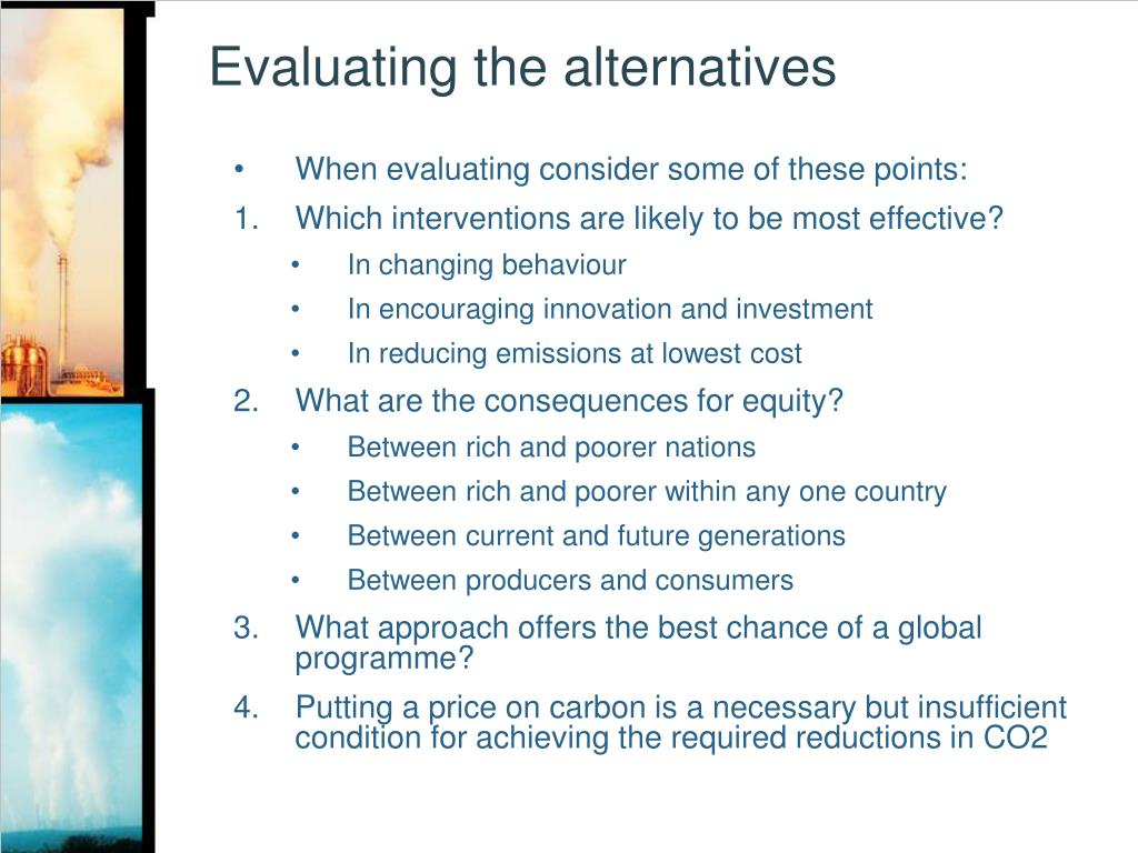 Evaluating the alternatives