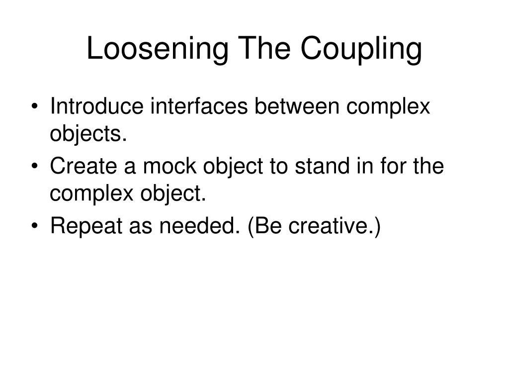 Loosening The Coupling