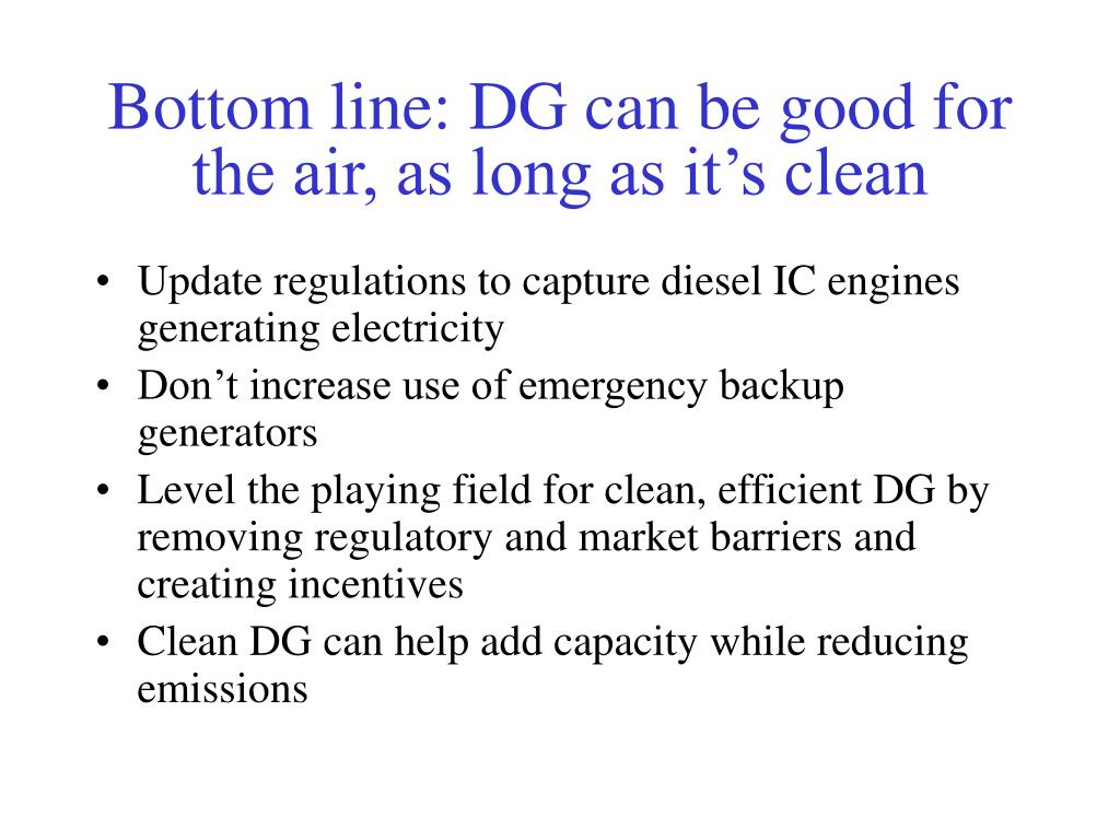 Bottom line: DG can be good for the air, as long as it's clean