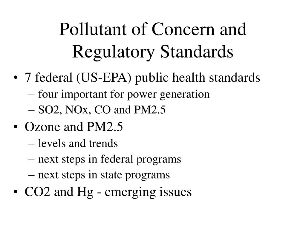 Pollutant of Concern and Regulatory Standards