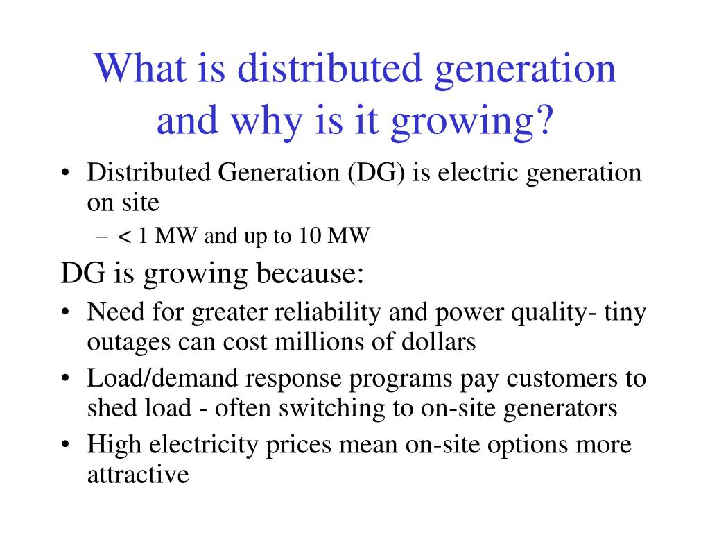 What is distributed generation and why is it growing?