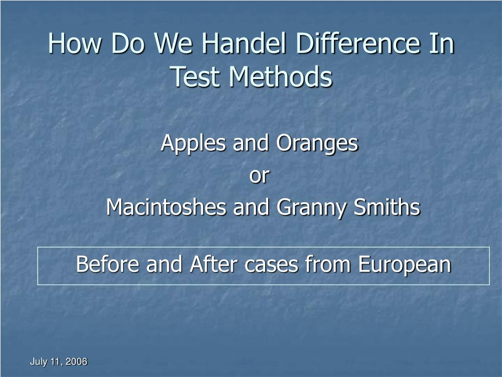 How Do We Handel Difference In Test Methods