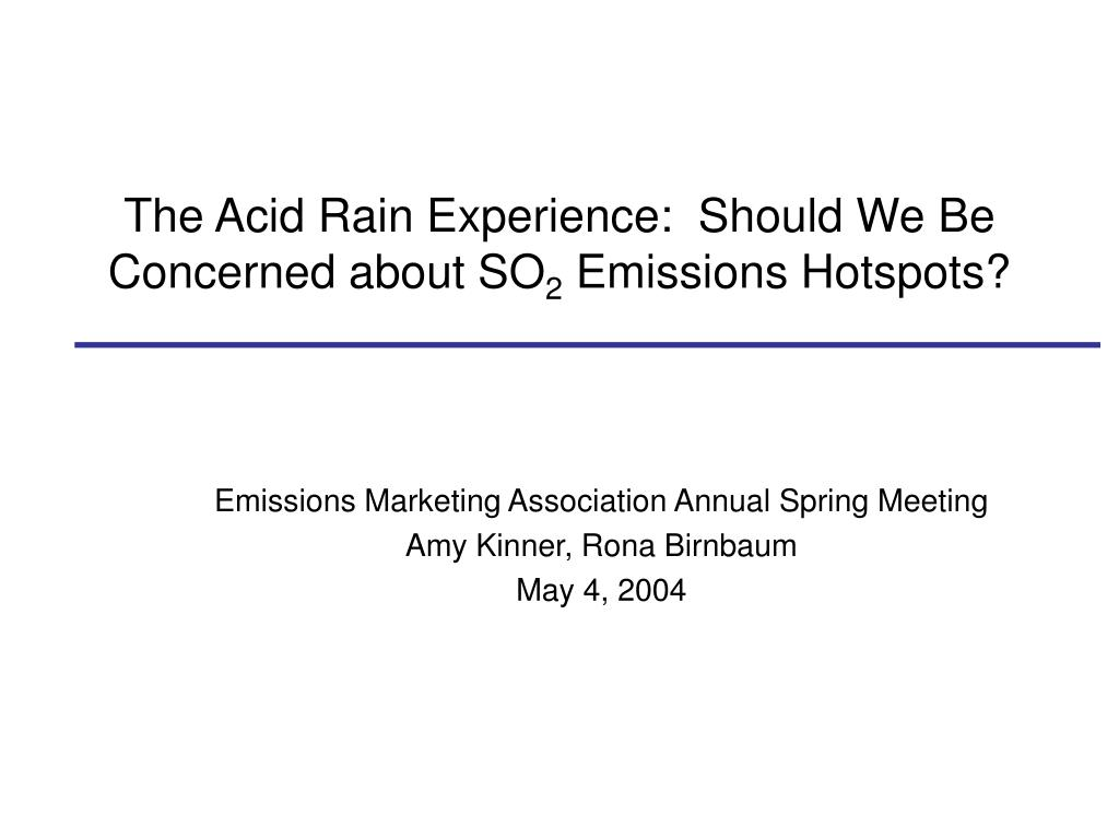 The Acid Rain Experience:  Should We Be Concerned about SO