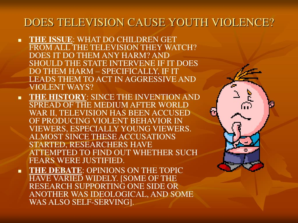 DOES TELEVISION CAUSE YOUTH VIOLENCE?