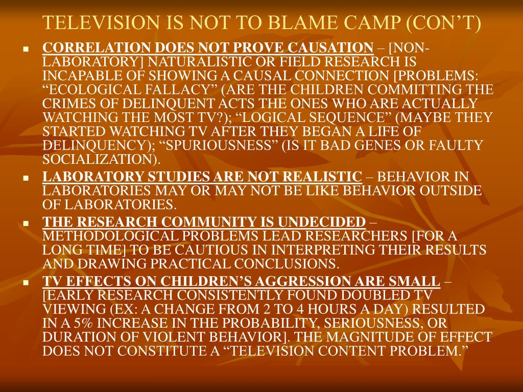 TELEVISION IS NOT TO BLAME CAMP (CON'T)