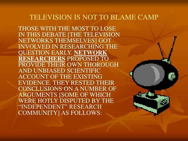 Television is not to blame camp