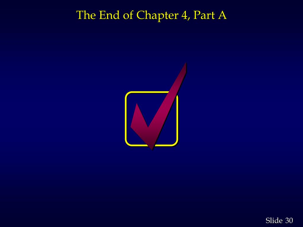 The End of Chapter 4, Part A