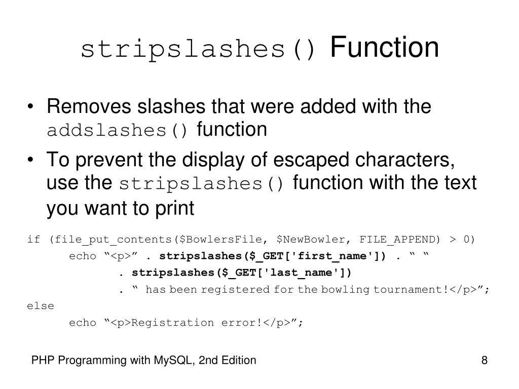 stripslashes()