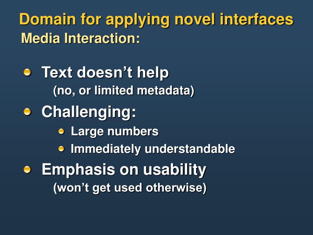 Domain for applying novel interfaces