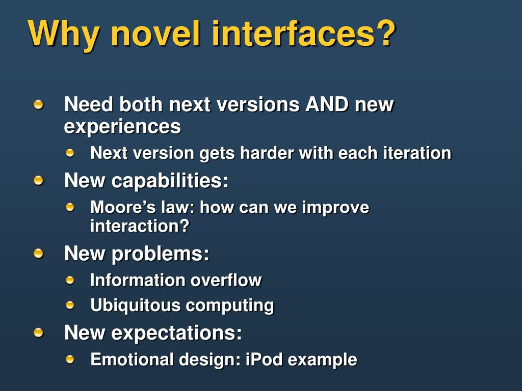 Why novel interfaces?