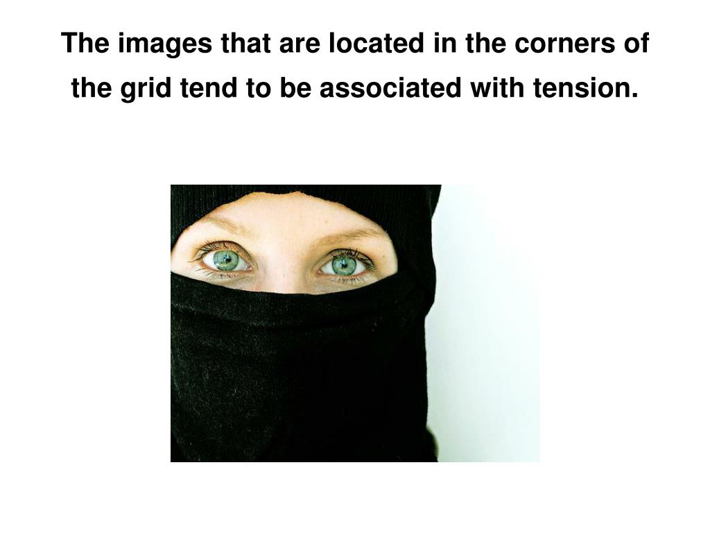 The images that are located in the corners of the grid tend to be associated with tension.