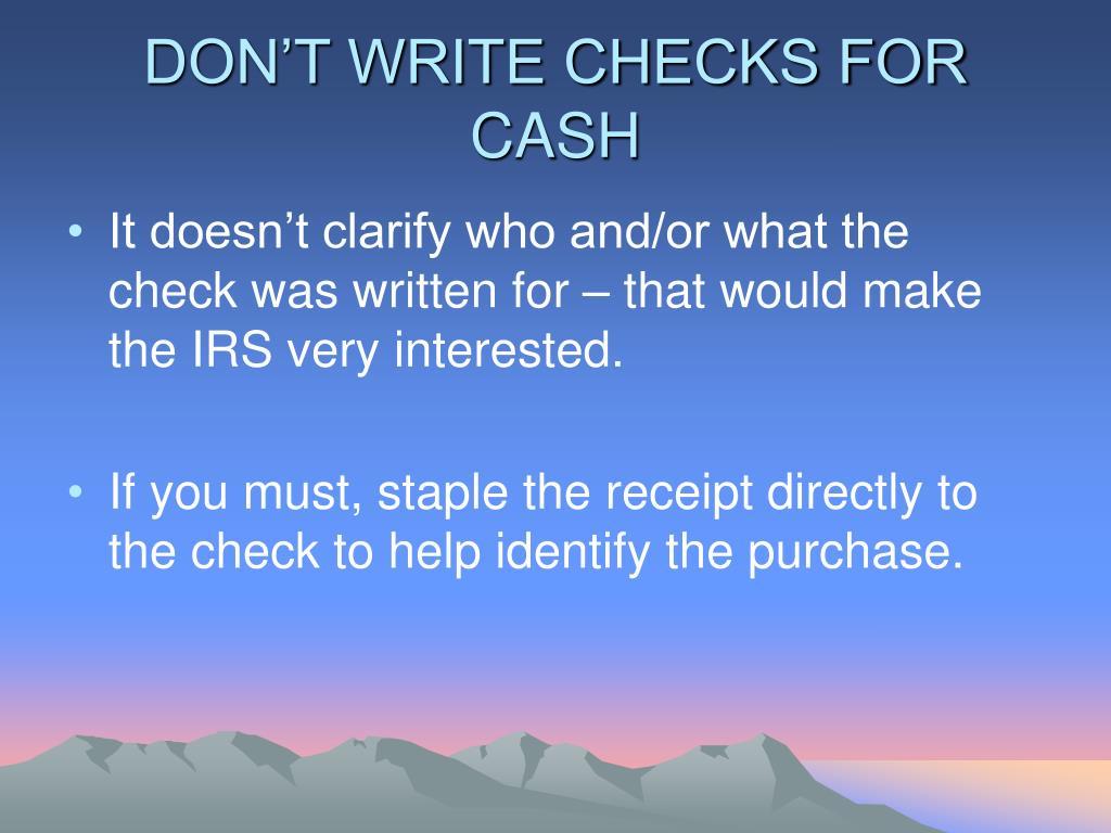 DON'T WRITE CHECKS FOR CASH