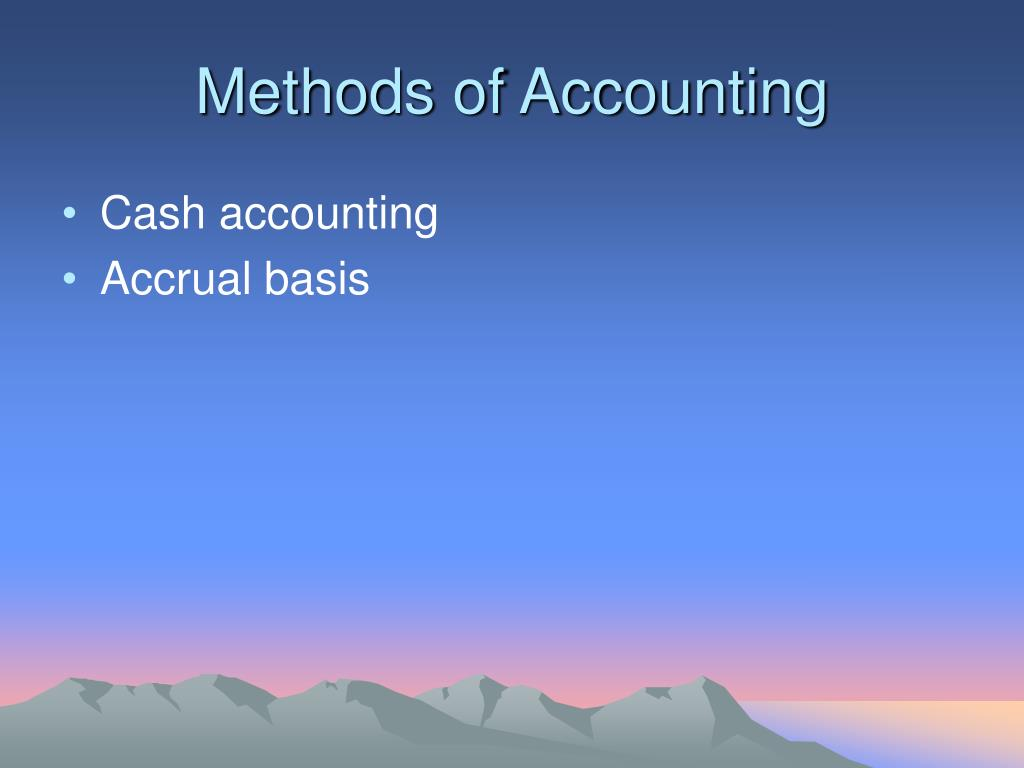 Methods of Accounting