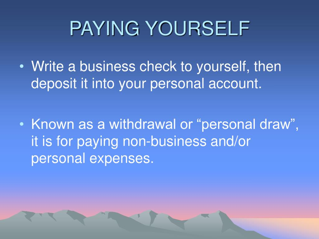 PAYING YOURSELF