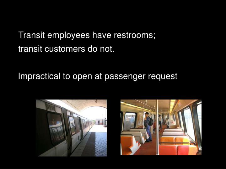 Transit employees have restrooms;