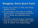 blogging some quick facts